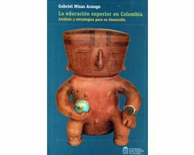 La educación superior en Colombia:  análisis y estrategias para su desarrollo