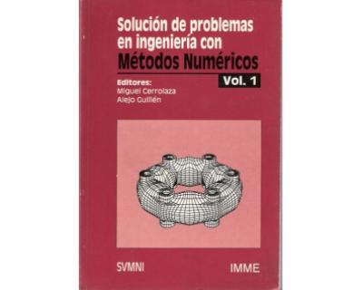 Solución de problemas en Ingeniería con Métodos Numéricos Vol. 1