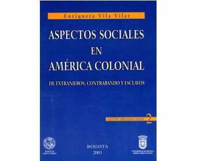 Aspectos sociales en América colonial. De extranjeros, contrabando y esclavos