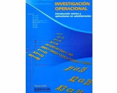 Investigación operacional. Introducción teórica y aplicaciones en administración