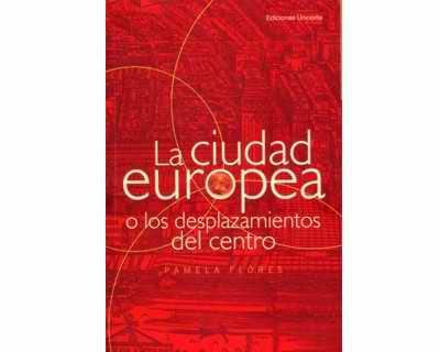 La ciudad europea o los desplazamientos del centro