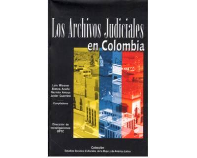 Los archivos judiciales en Colombia