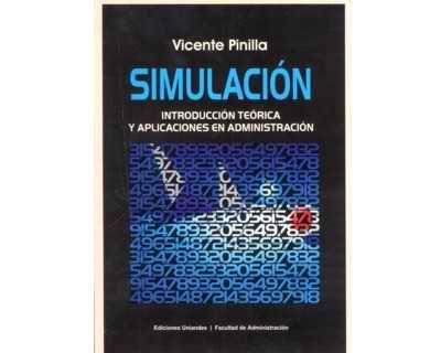 Simulación. Introducción teórica y aplicaciones en Administración