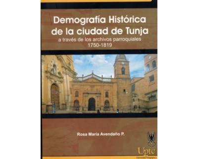 Demografía histórica de la ciudad de Tunja a través de los archivos parroquiales (1750 - 1819)