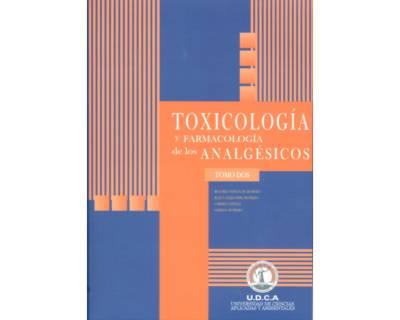 Toxicología y farmacología de los analgésicos. Tomo II