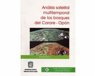 Análisis satelital multitemporal de los bosques del Carare -Opón