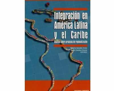 Integración en América Latina y el Caribe. Análisis sobre procesos de regionalización
