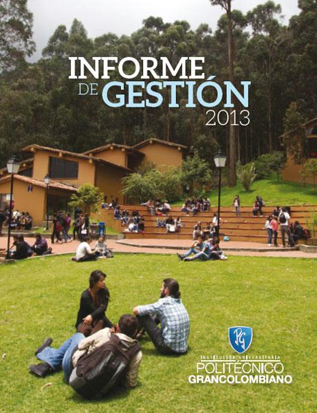 Informe de gestión. Politécnico Grancolombiano 2013
