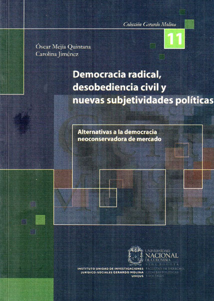 Democracia radical, desobediencia civil y nuevas subjetividades políticas. Alternativas a la democracia neoconservadora de mercado