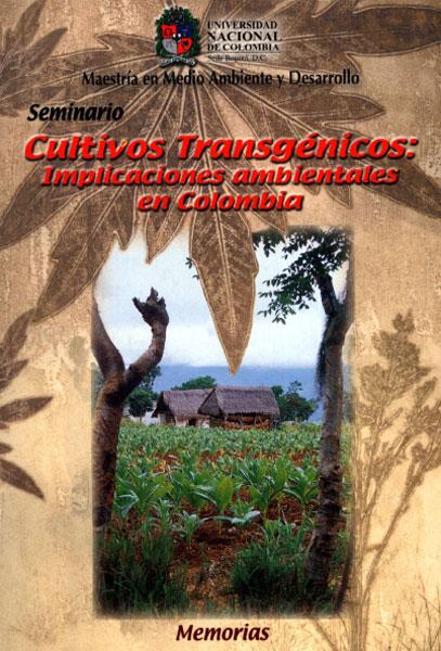 Cultivos transgénicos: implicaciones ambientales en Colombia