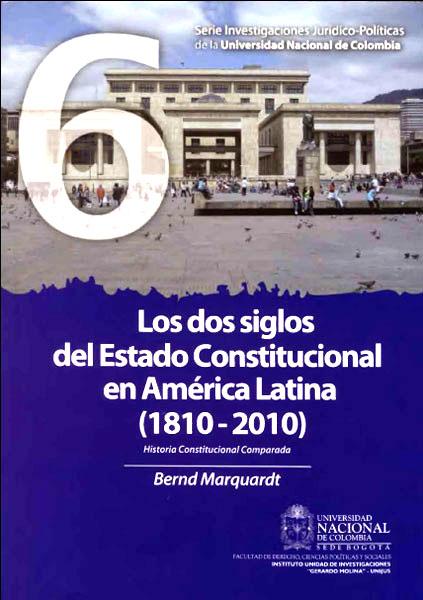 Los dos siglos del Estado Constitucional en América Latina (1810-2010). Historia constitucional comparada. Tomo II