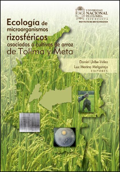Ecología de microorganismos rizosféricos asociados a cultivos de arroz de Tolima y Meta