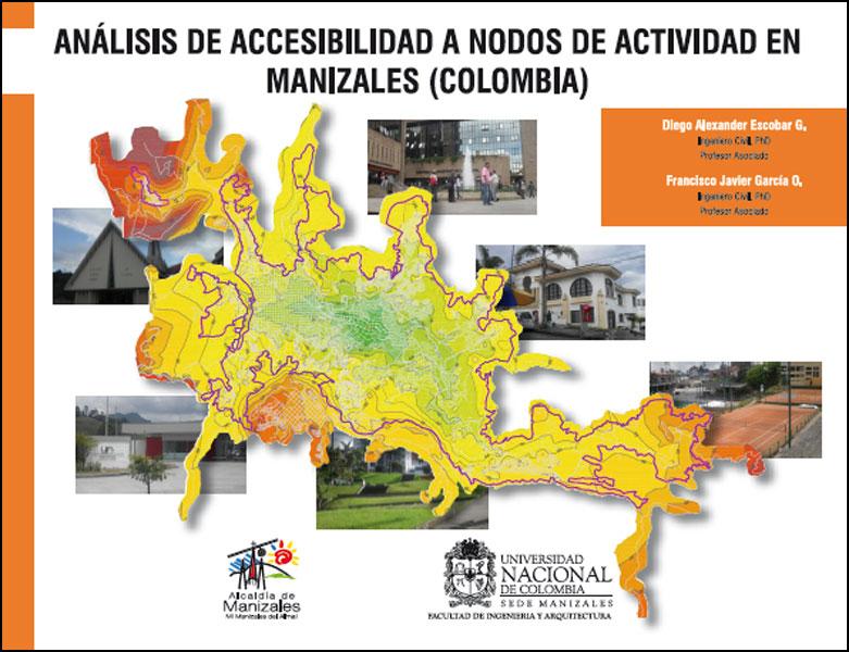 Análisis de accesibilidad a nodos de actividad en Manizales (Colombia)