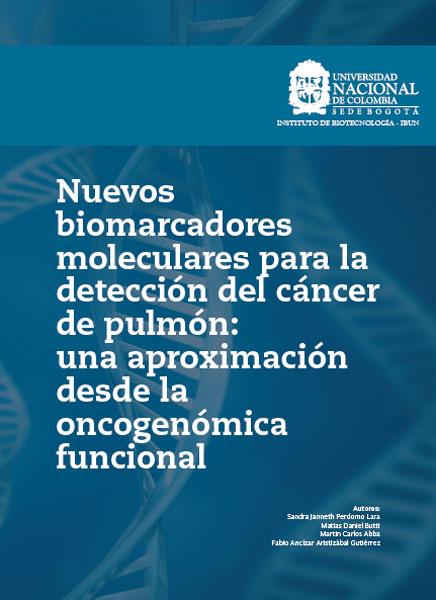 Nuevos biomarcadores moleculares para la detección del cáncer de pulmón: una aproximación desde la oncogenómica funcional