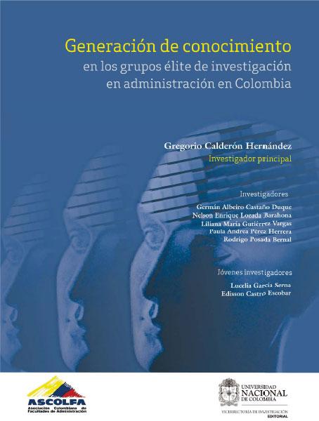 Generación de conocimiento en los grupos élite de investigación en administración en Colombia