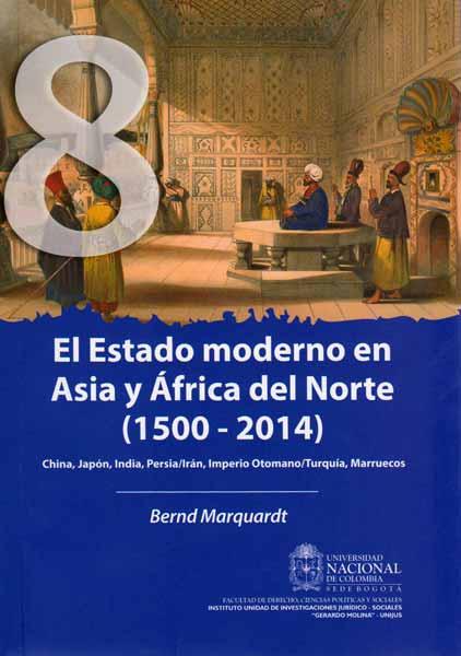 El Estado moderno en Asia y África del Norte (1500-2014) China, Japón, India, Persia/Irán, Imperio Otomano/ Turquía, Marruecos