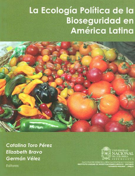 La ecología política de la bioseguridad en América Latina