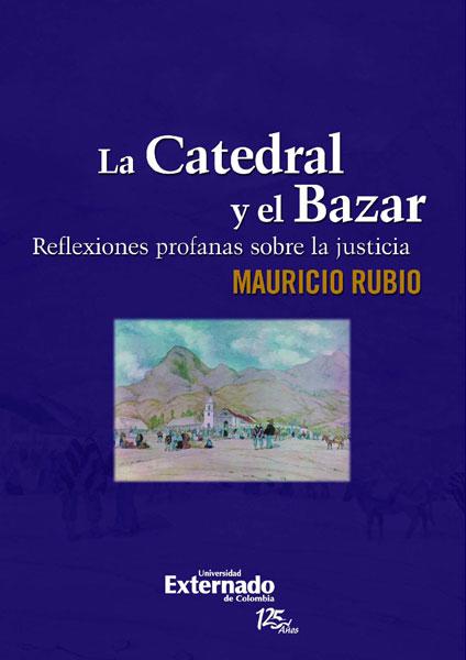 La Catedral y el Bazar. Reflexiones profanas sobre la justicia
