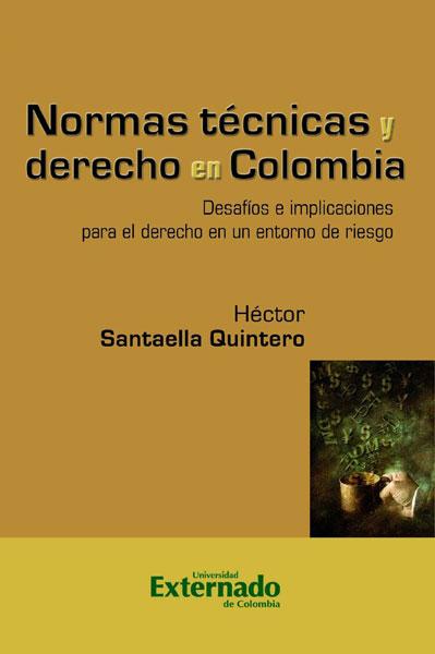 Normas técnicas y derecho en Colombia. Desafíos e implicaciones para el derecho en un entorno de riesgo