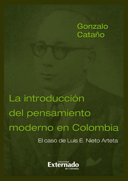 La introducción del pensamiento moderno en Colombia. El caso de Luis E. Nieto Arteta