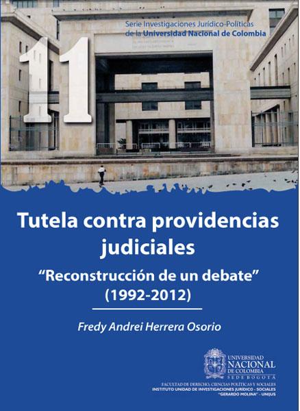 Tutela contra providencias judiciales :reconstrucción de un debate