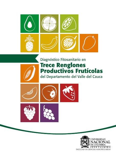 Diagnostico Fitosanitario en trece reglones productivos frutícolas del departamento del Valle del Cauca
