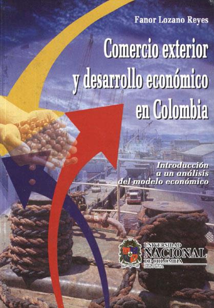 Comercio exterior y desarrollo económico en Colombia. Introducción a un análisis del modelo colombiano