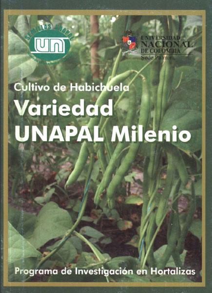 Cultivo de habichuela. Variedad UNAPAL Milenio