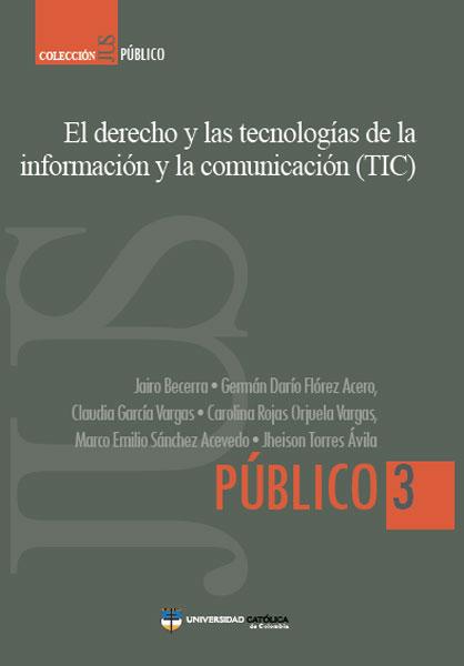 El derecho y las tecnologías de la información y la comunicación (TIC)