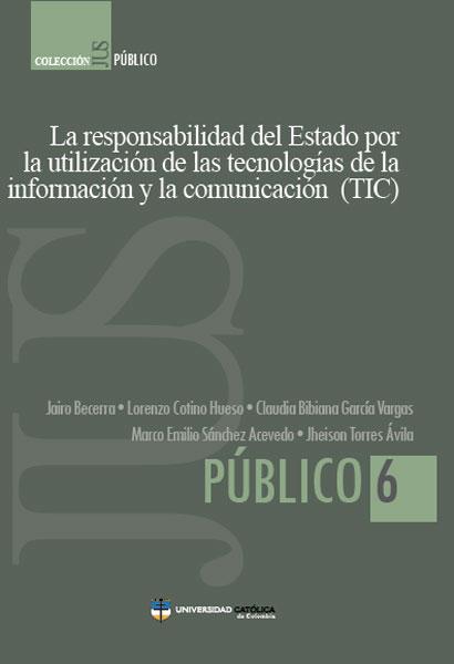 La responsabilidad del Estado por la utilización de las tecnologías de la información y la comunicación (TIC)