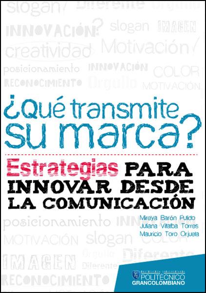 ¿Qué transmite su marca? Estrategias para innovar desde la comunicación