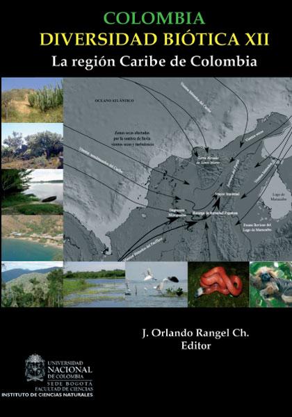 Colombia. Diversidad biótica XII: la región Caribe de Colombia