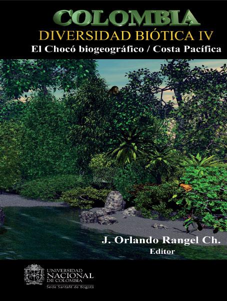 Colombia. Diversidad biótica IV: El Chocó biogeográfico / Costa Pacífica