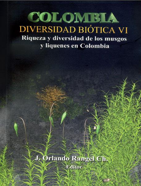 Colombia. Diversidad biótica VI. Riqueza y diversidad de los musgos y líquenes en Colombia