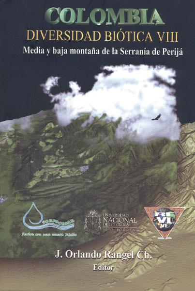 Colombia. Diversidad biótica VIII: media y baja montaña de la Serranía de Perijá