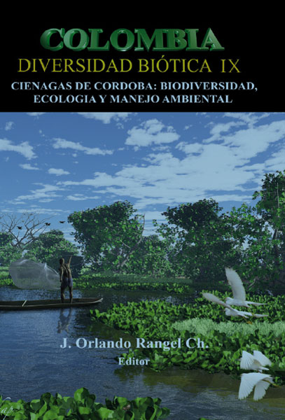 Colombia. Diversidad biótica IX: cienagas de Cordoba: biodiversidad, ecología y medio ambiental