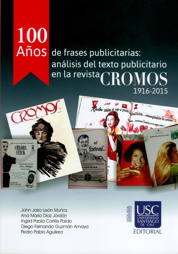 100 años de frases publicitarias: Análisis del texto publicitario en la revista Cromos 1916-2015