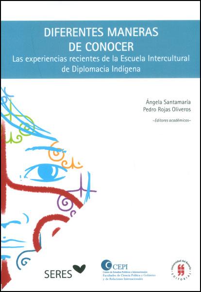 Diferentes maneras de conocer. Las experiencias recientes de la Escuela Intercultural de Diplomacia Indígena