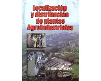Localización y distribución de plantas agroindustriales