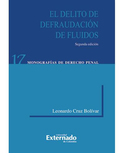 El delito de defraudación de fluidos, 2.ª ed.