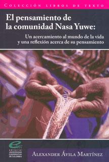 El pensamiento de la comunidad Nasa Yuwe: un acercamiento al mundo de la vida y una reflexión acerca de su pensamiento