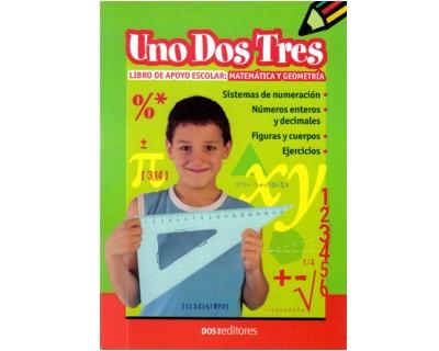 Uno, dos, tres. Libro de apoyo escolar: matemática y geometría