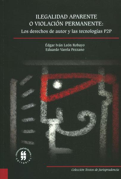 Ilegalidad aparente o violación permanente: Los derechos de autor y las tecnologías P2P