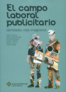 El campo laboral publicitario. Identidades, roles, imaginarios
