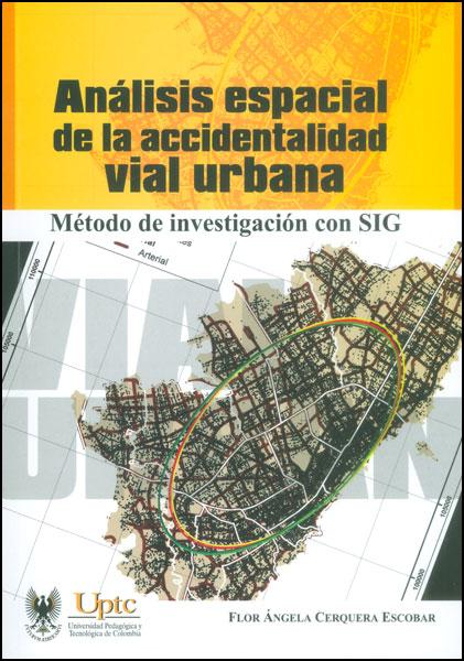 Análisis espacial de la accidentalidad vial urbana. Método de investigación con SIG