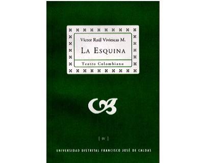 La Esquina. Colección de Teatro Colombiano (IV)