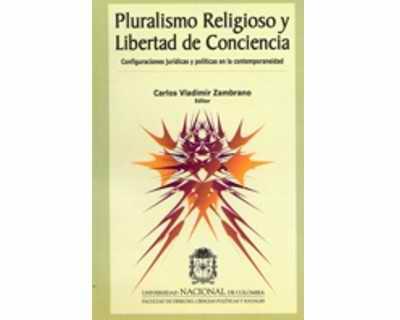 Pluralismo religioso y libertad de conciencia. Configuraciones jurídicas y políticas en la contemporaneidad