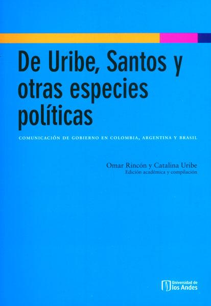 De Uribe, Santos y otras especies políticas
