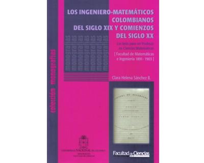 Los ingeniero-matemáticos colombianos del siglo XIX y comienzos del siglo XX. Las tesis para ser profesor en ciencias matemáticas