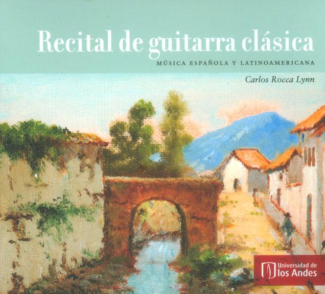 Recital de guitarra clásica (CD). Música española y latinoamericana